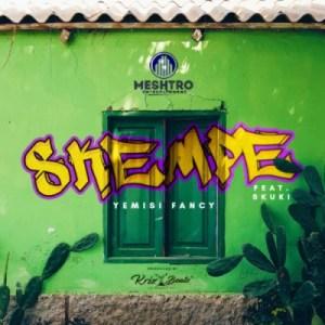 """Yemisi Fancy - """"Skempe"""" ft Skuki"""